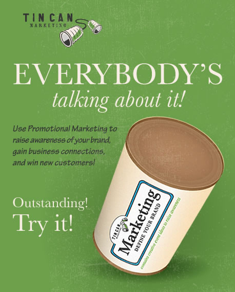 Tin Can Marketing - Promotional Marketing - Everybody's talking about it!